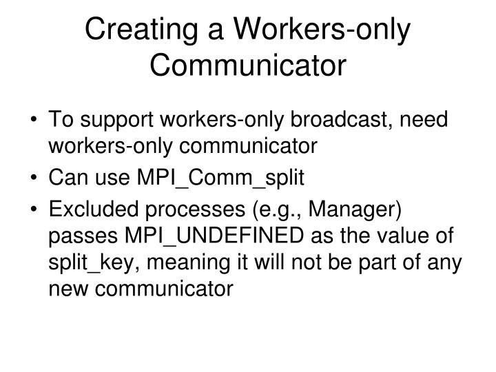 Creating a Workers-only Communicator