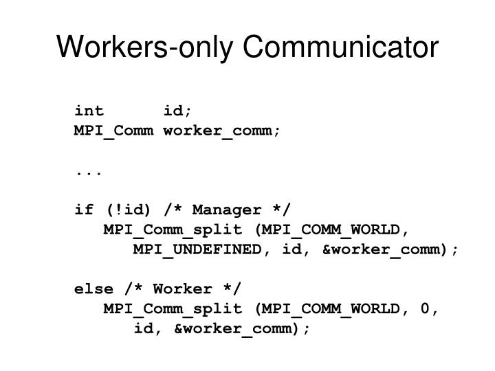 Workers-only Communicator