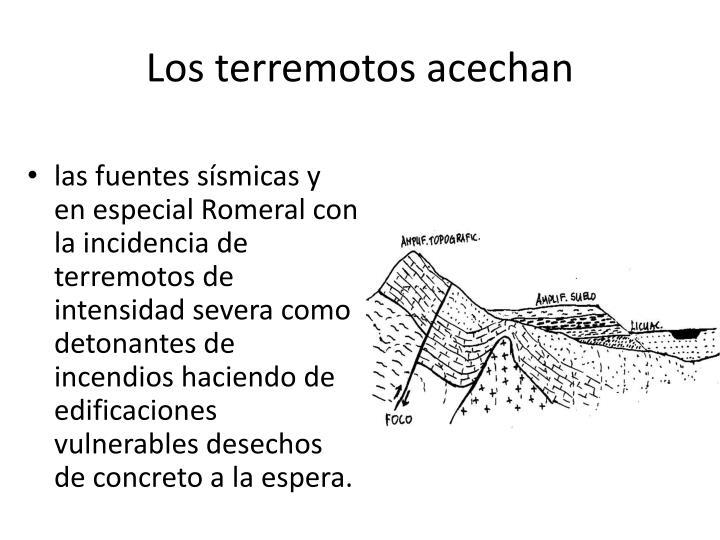 Los terremotos acechan