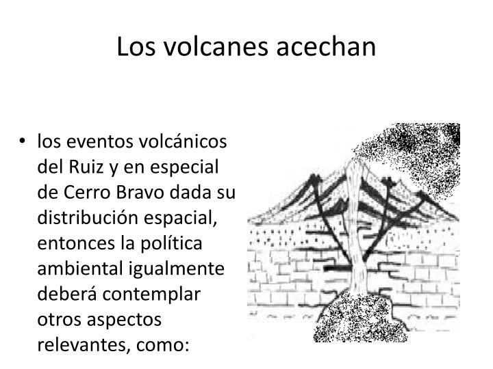 Los volcanes acechan