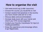 how to organise the visit