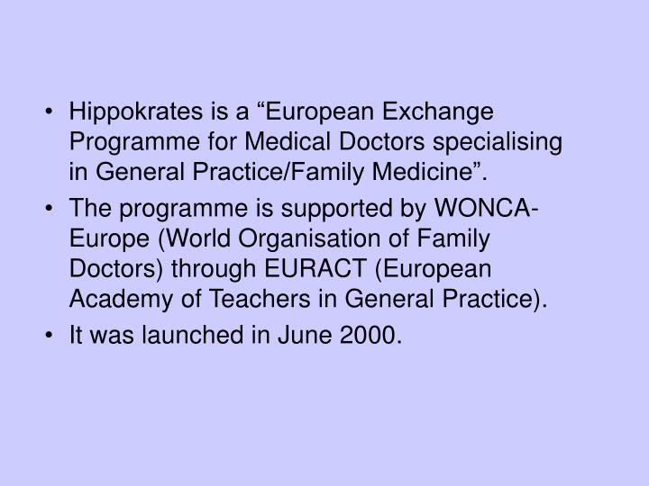"Hippokrates is a ""European Exchange Programme for Medical Doctors specialising in General Practice..."