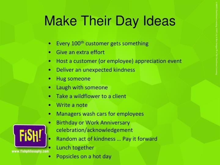 Make Their Day Ideas