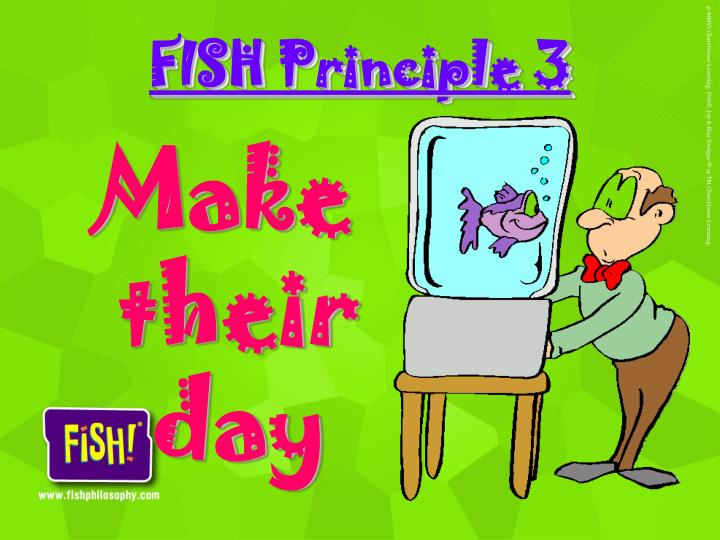 FISH Principle 3