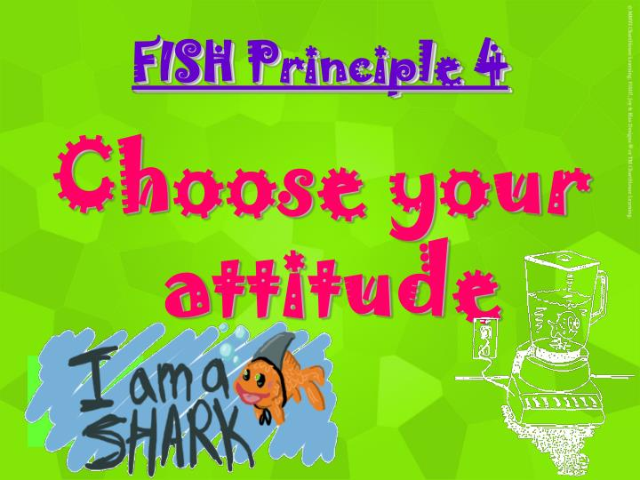 FISH Principle 4