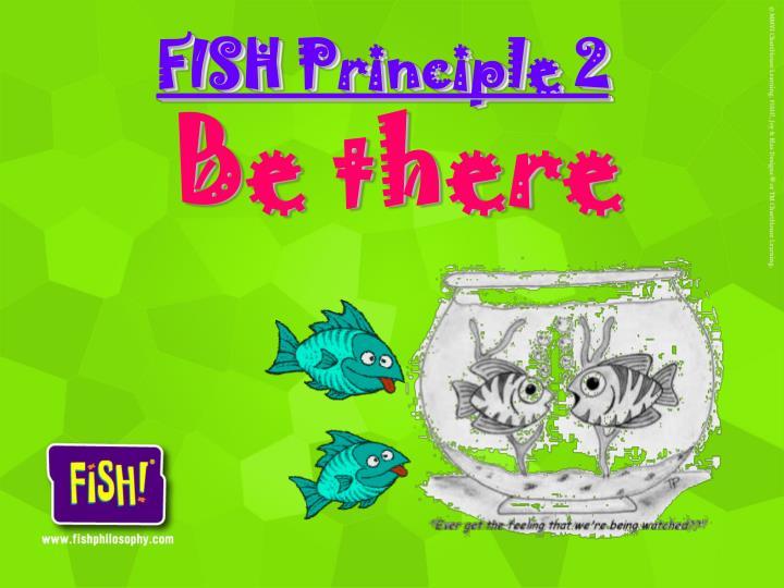FISH Principle 2