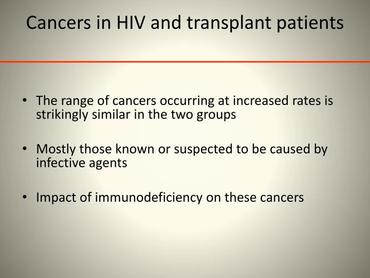 Cancers in HIV and transplant patients