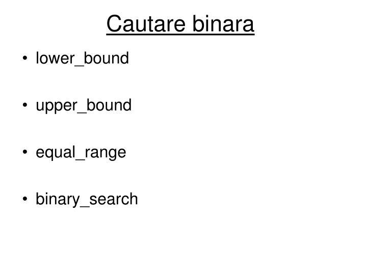 Cautare binara