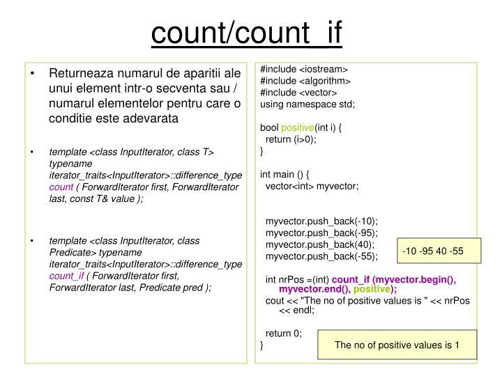 Returneaza numarul de aparitii ale unui element intr-o secventa sau / numarul elementelor pentru care o conditie este adevarata
