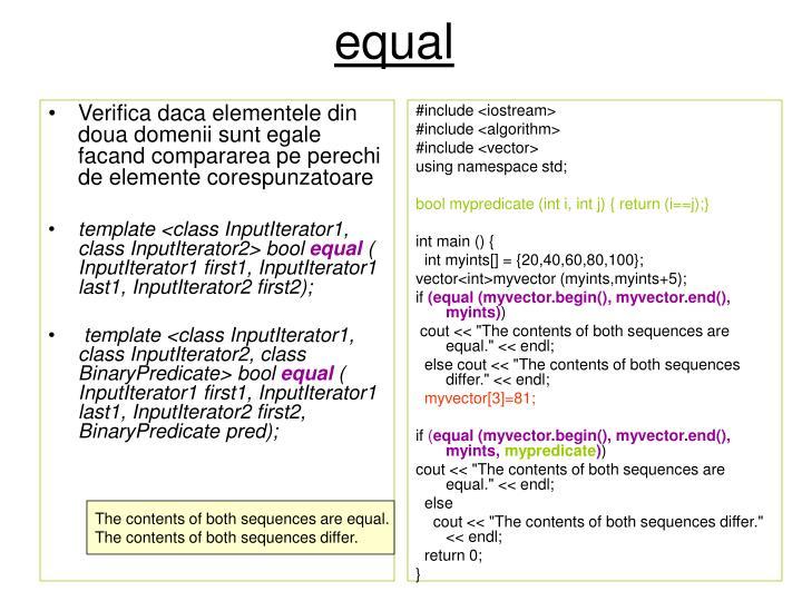 Verifica daca elementele din doua domenii sunt egale facand compararea pe perechi de elemente corespunzatoare