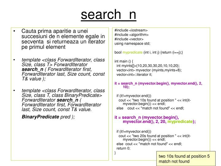 Cauta prima aparitie a unei succesiuni de n elemente egale in secventa  si returneaza un iterator pe primul element