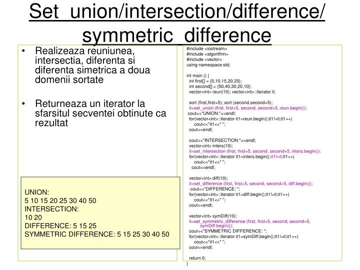 Realizeaza reuniunea, intersectia, diferenta si diferenta simetrica a doua domenii sortate