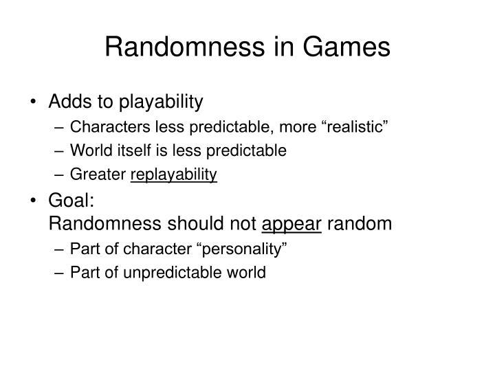 Randomness in Games