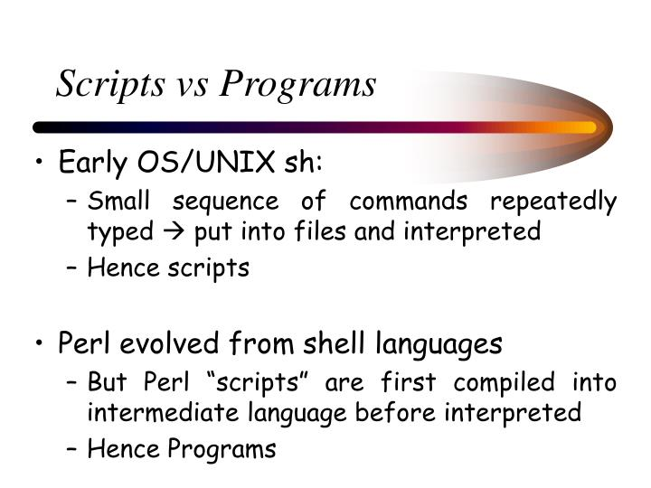 Scripts vs Programs