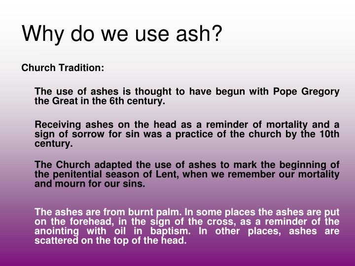 Why do we use ash?
