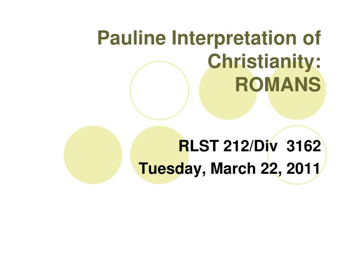 Pauline Interpretation of Christianity:
