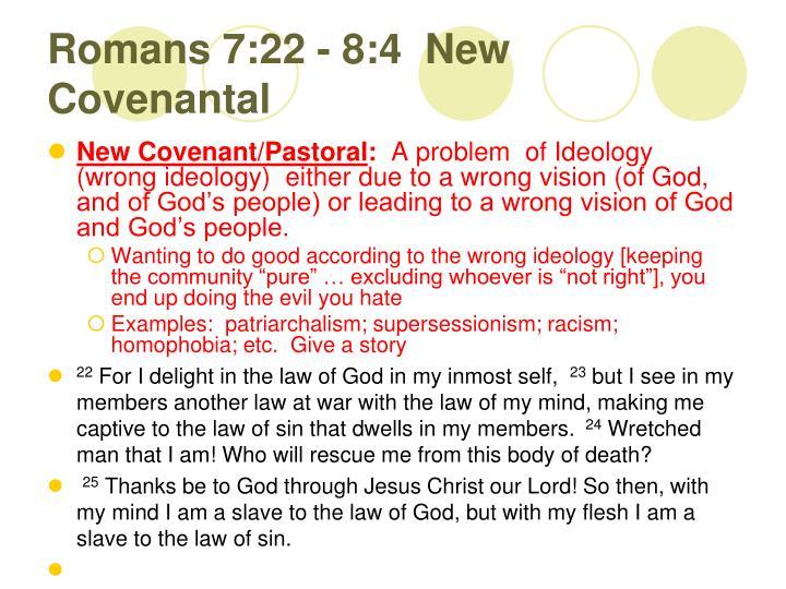 Romans 7:22 - 8:4  New Covenantal