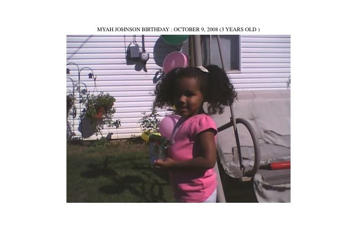 Myah johnson birthday october 9 2008 3 years old