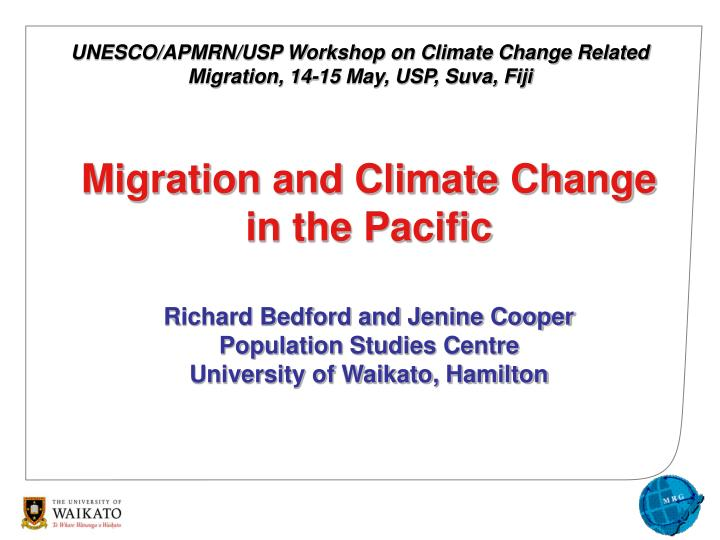 UNESCO/APMRN/USP Workshop on Climate Change Related Migration, 14-15 May, USP, Suva, Fiji