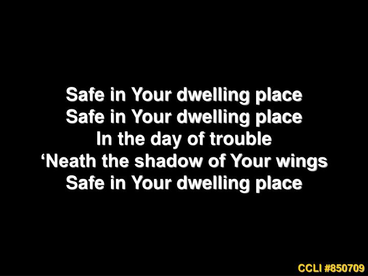 Safe in Your dwelling place