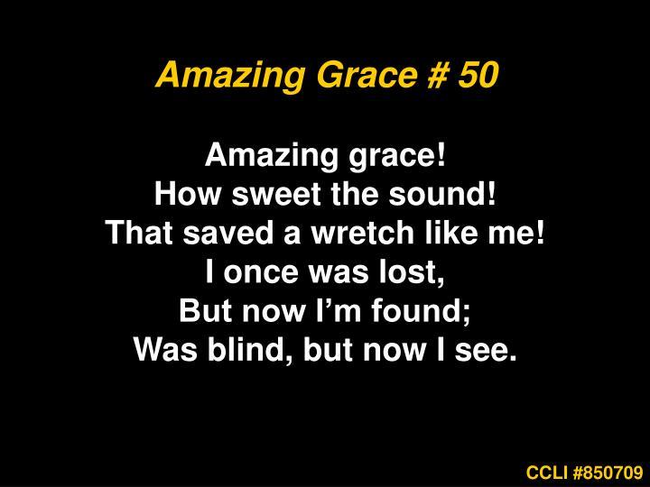 Amazing Grace # 50