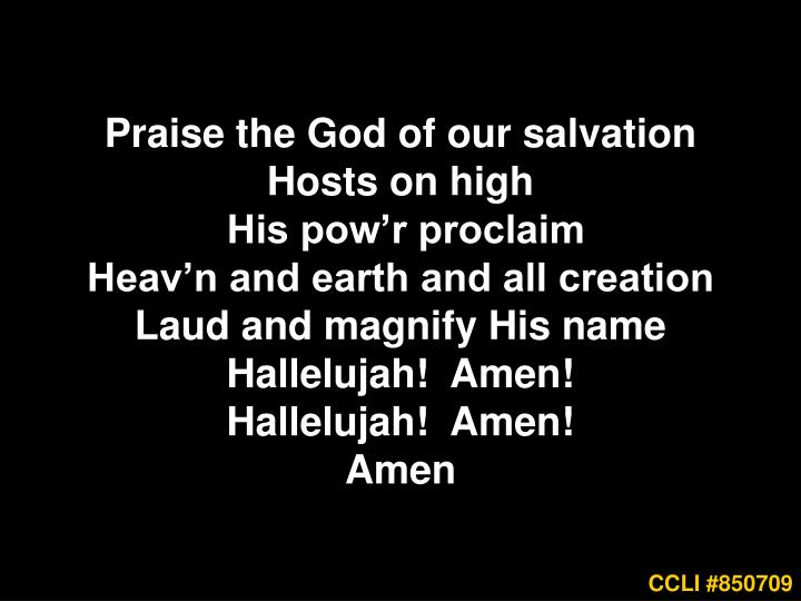 Praise the God of our salvation