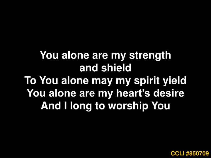 You alone are my strength