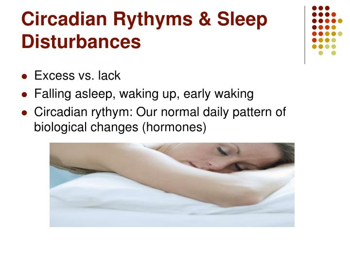 Circadian Rythyms & Sleep Disturbances