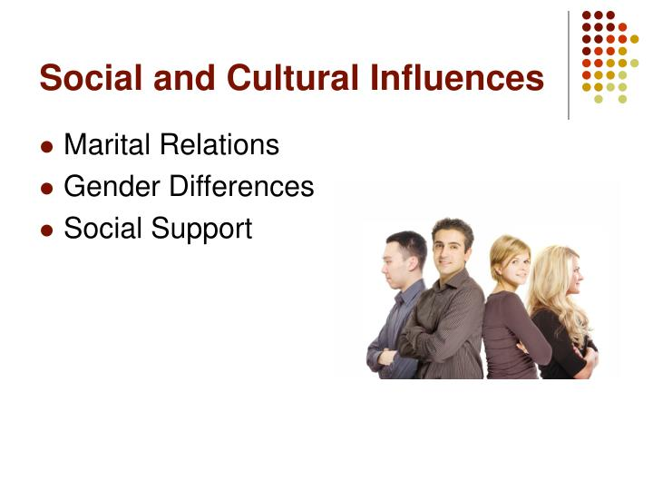 Social and Cultural Influences