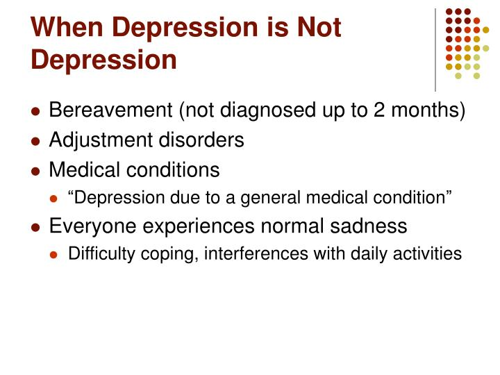 When Depression is Not Depression