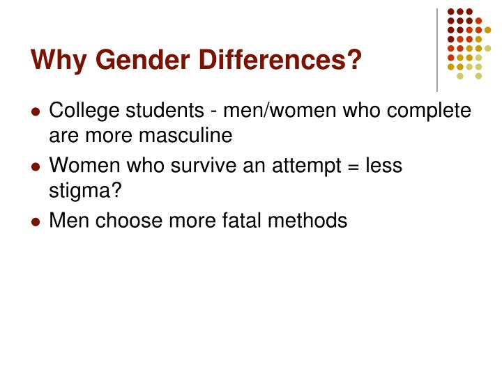 Why Gender Differences?