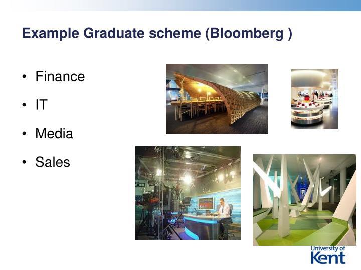Example Graduate scheme (Bloomberg )