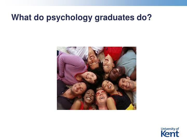 What do psychology graduates do?
