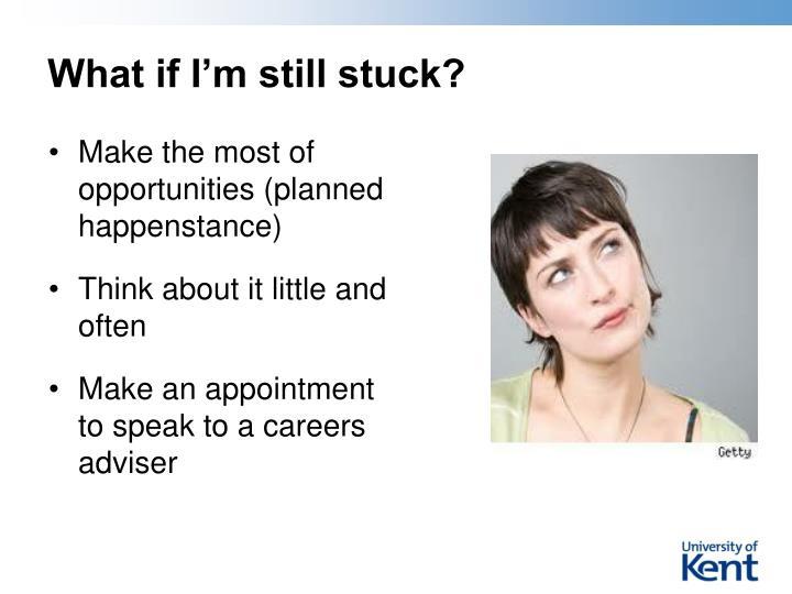 What if I'm still stuck?