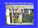 crt installation s50 engine