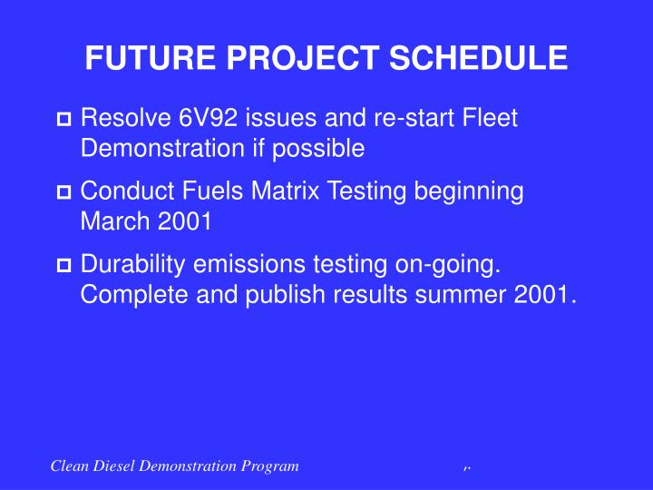 FUTURE PROJECT SCHEDULE