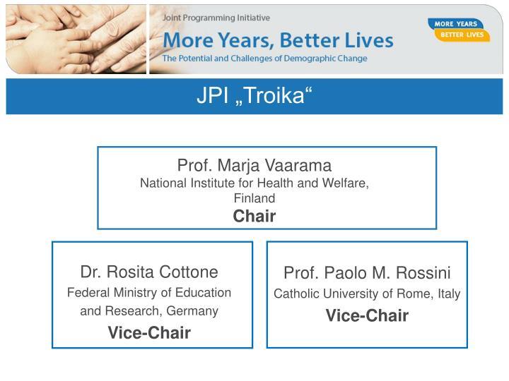 """JPI """"Troika"""""""