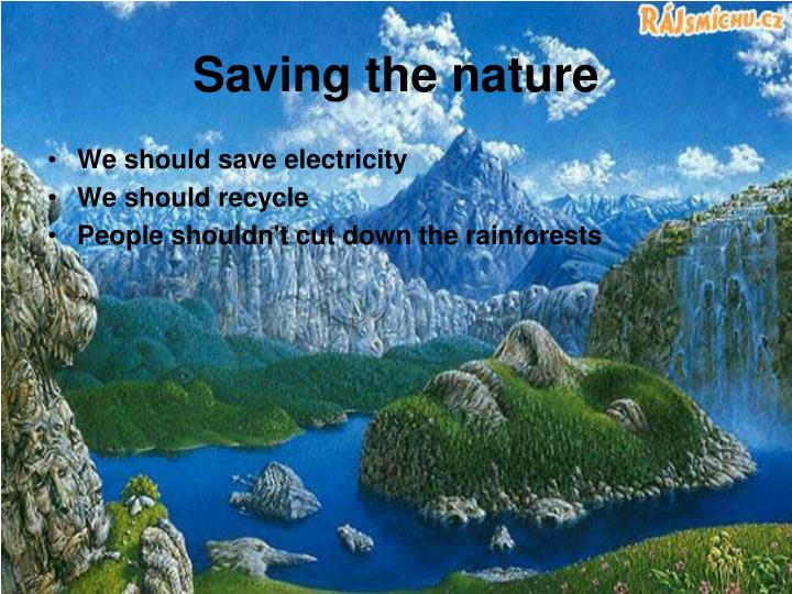 Saving the nature
