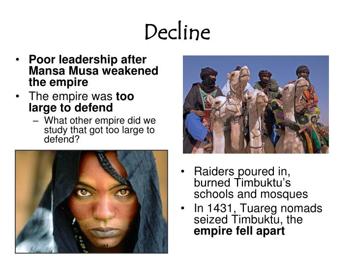 Poor leadership after Mansa Musa weakened the empire