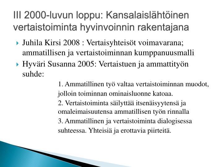 III 2000-luvun loppu: Kansalaislähtöinen vertaistoiminta hyvinvoinnin rakentajana