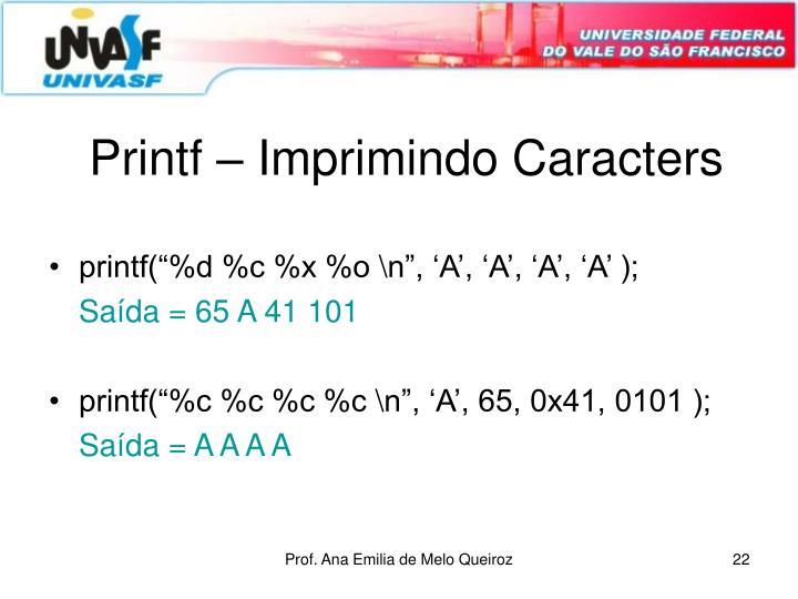 Printf – Imprimindo Caracters