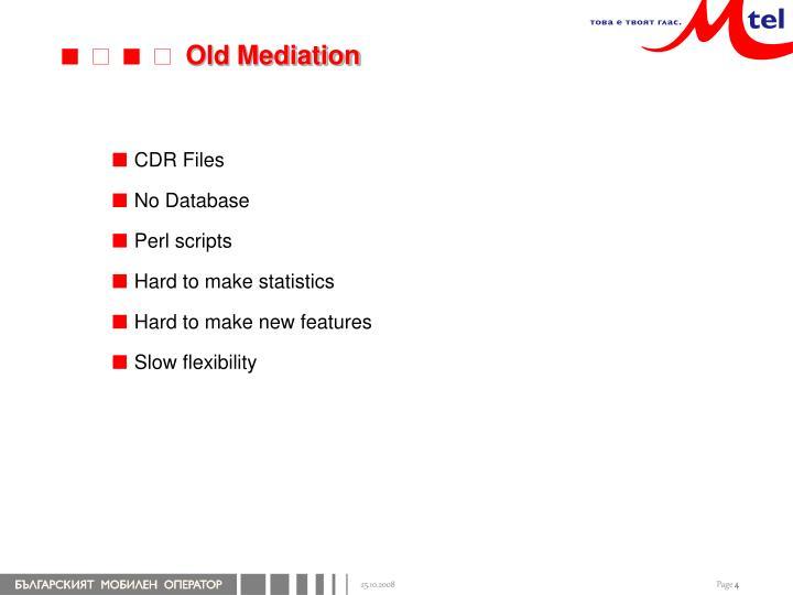 Old Mediation