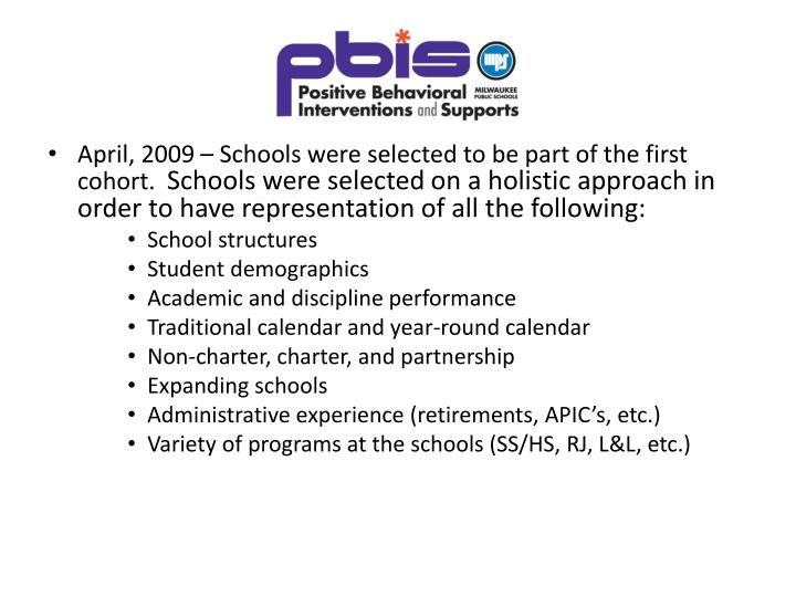 April, 2009 – Schools were selected to be part of the first cohort.