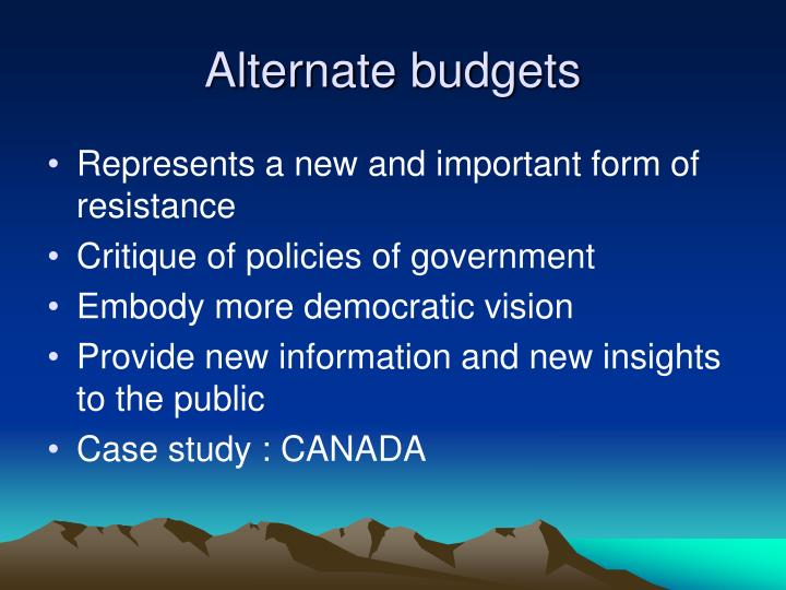 Alternate budgets
