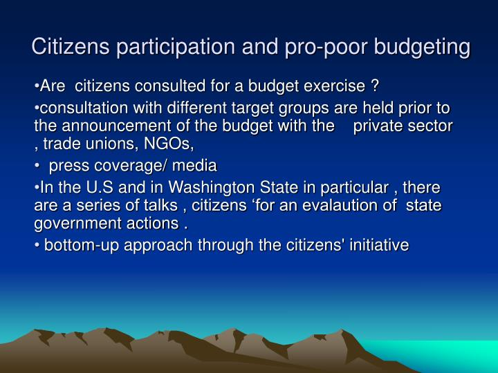 Citizens participation and pro-poor budgeting
