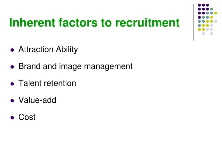Inherent factors to recruitment