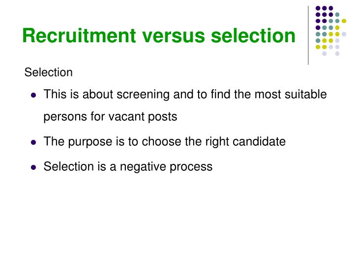 Recruitment versus selection