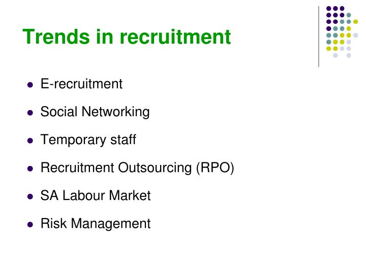 Trends in recruitment