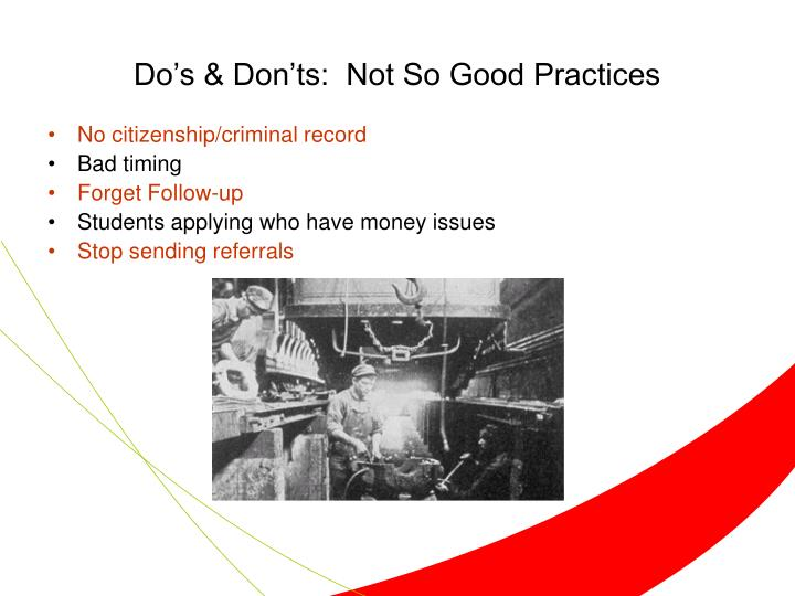 Do's & Don'ts:  Not So Good Practices