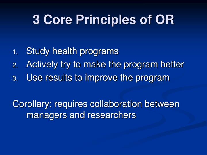 3 Core Principles of OR